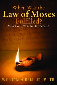When Was the Law of Moses Fulfilled?