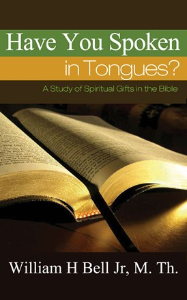 Spiritual Gifts Book Have You Spoken In Tongues?